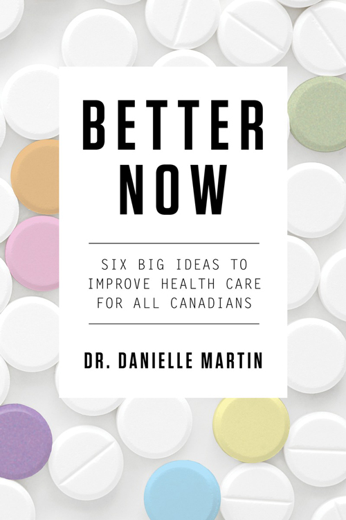 Better Now: by Dr. Danielle Martin